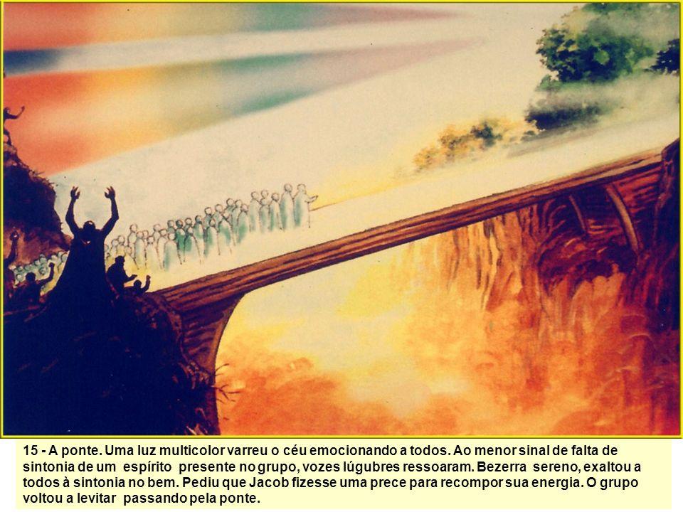15 - A ponte. Uma luz multicolor varreu o céu emocionando a todos