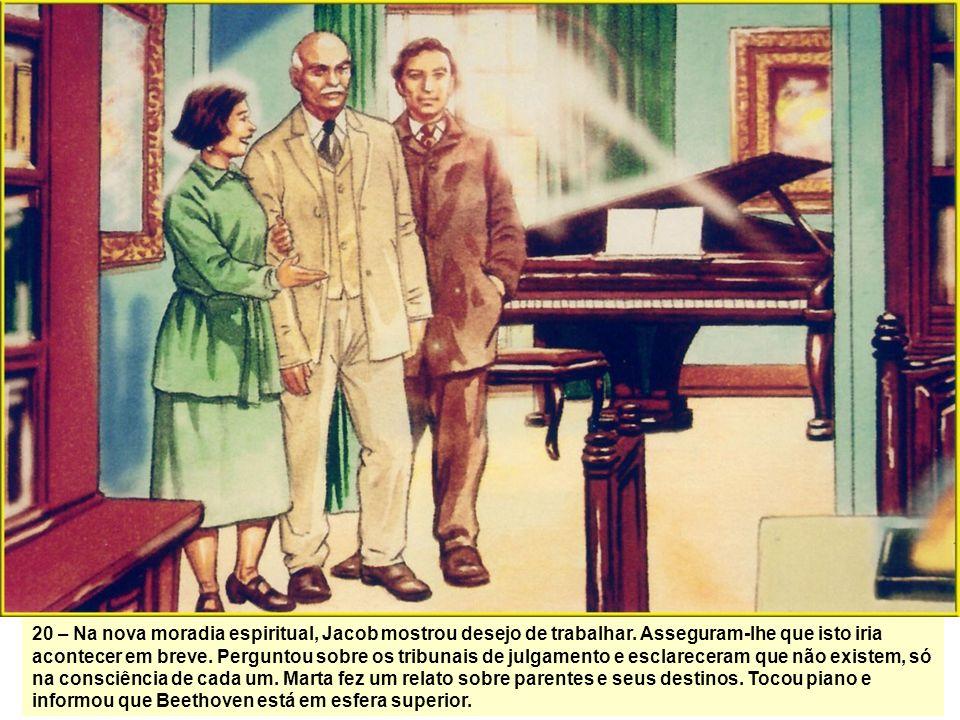20 – Na nova moradia espiritual, Jacob mostrou desejo de trabalhar
