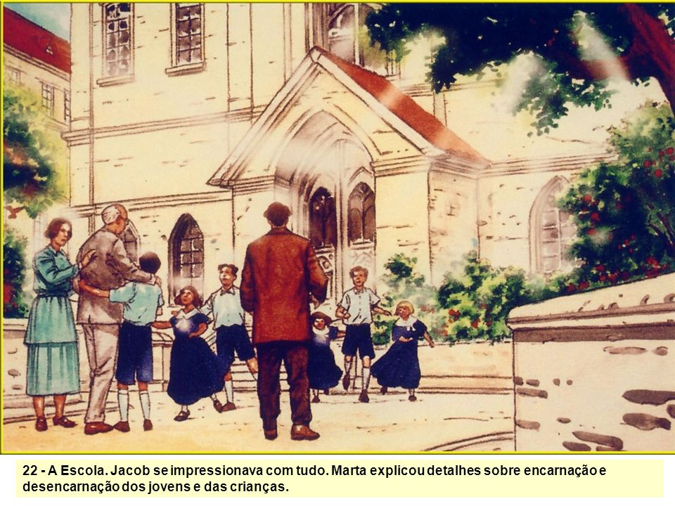 22 - A Escola. Jacob se impressionava com tudo