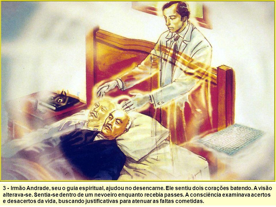 3 - Irmão Andrade, seu o guia espiritual, ajudou no desencarne