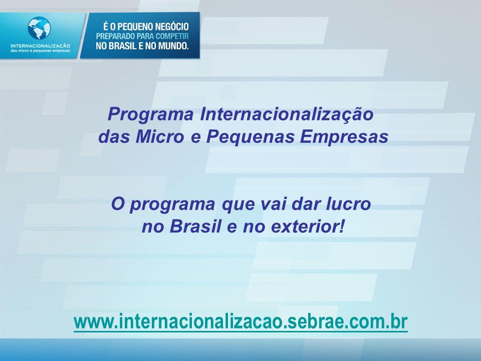 www.internacionalizacao.sebrae.com.br Programa Internacionalização