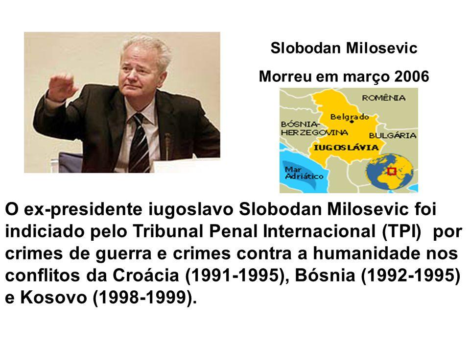 Slobodan Milosevic Morreu em março 2006.