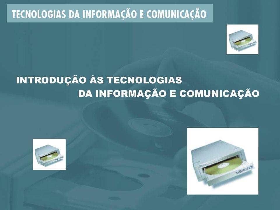 INTRODUÇÃO ÀS TECNOLOGIAS DA INFORMAÇÃO E COMUNICAÇÃO