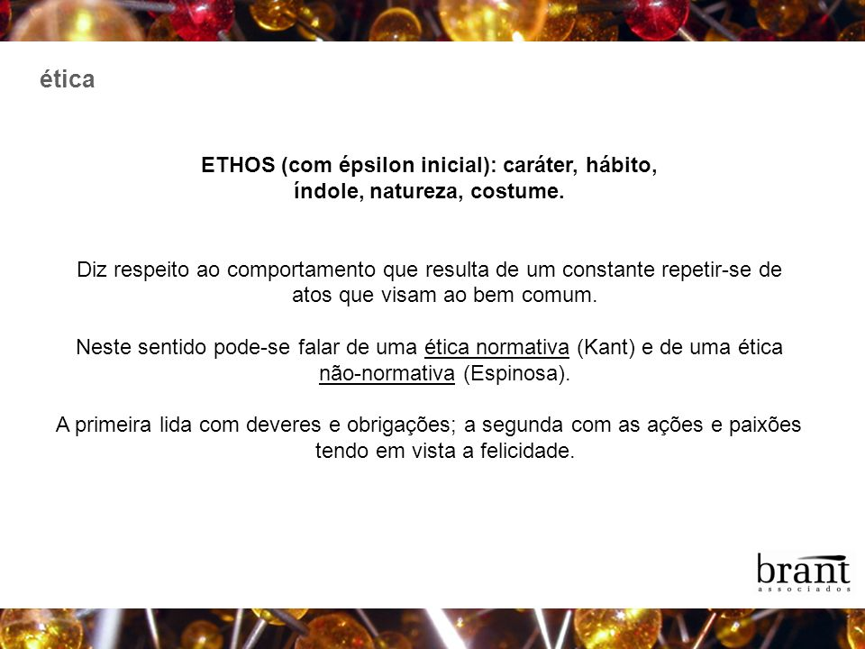 ética ETHOS (com épsilon inicial): caráter, hábito,