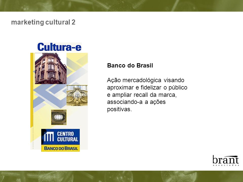 marketing cultural 2 Banco do Brasil Ação mercadológica visando