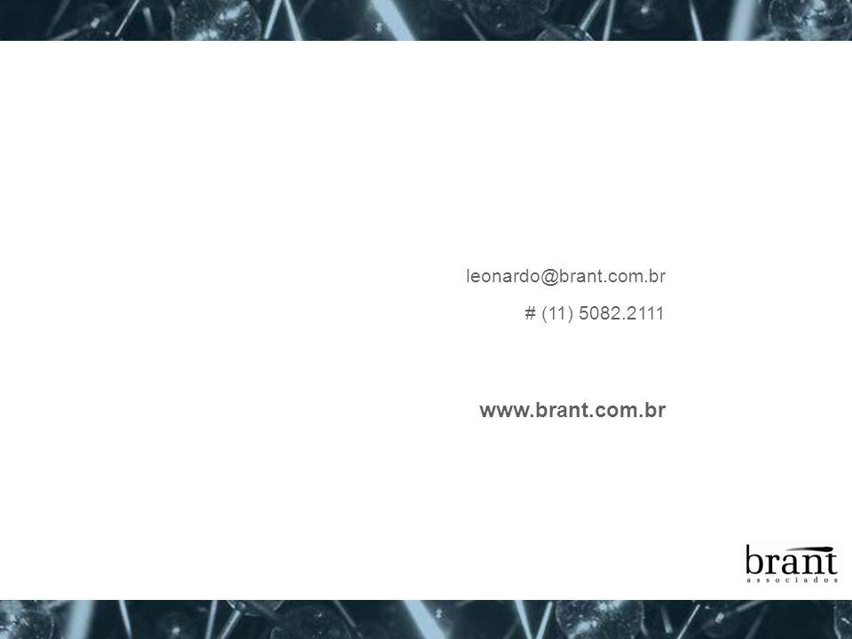 leonardo@brant.com.br # (11) 5082.2111 www.brant.com.br