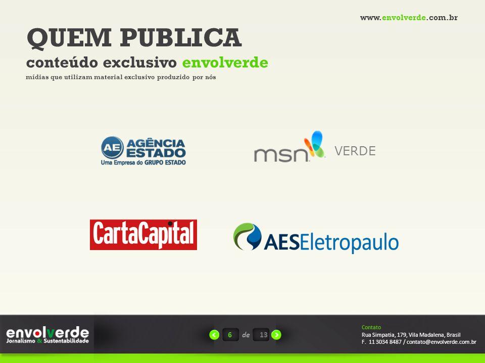 QUEM PUBLICA conteúdo exclusivo envolverde VERDE www.envolverde.com.br