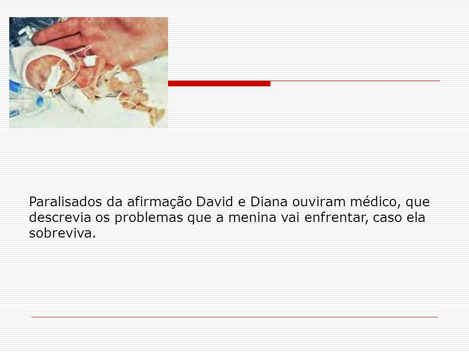 Paralisados da afirmação David e Diana ouviram médico, que