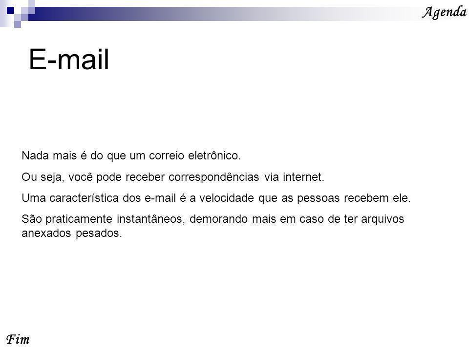 E-mail Agenda Fim Nada mais é do que um correio eletrônico.