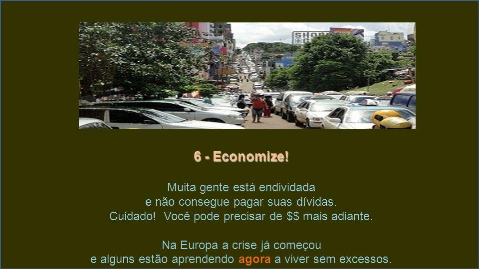 6 - Economize! Muita gente está endividada