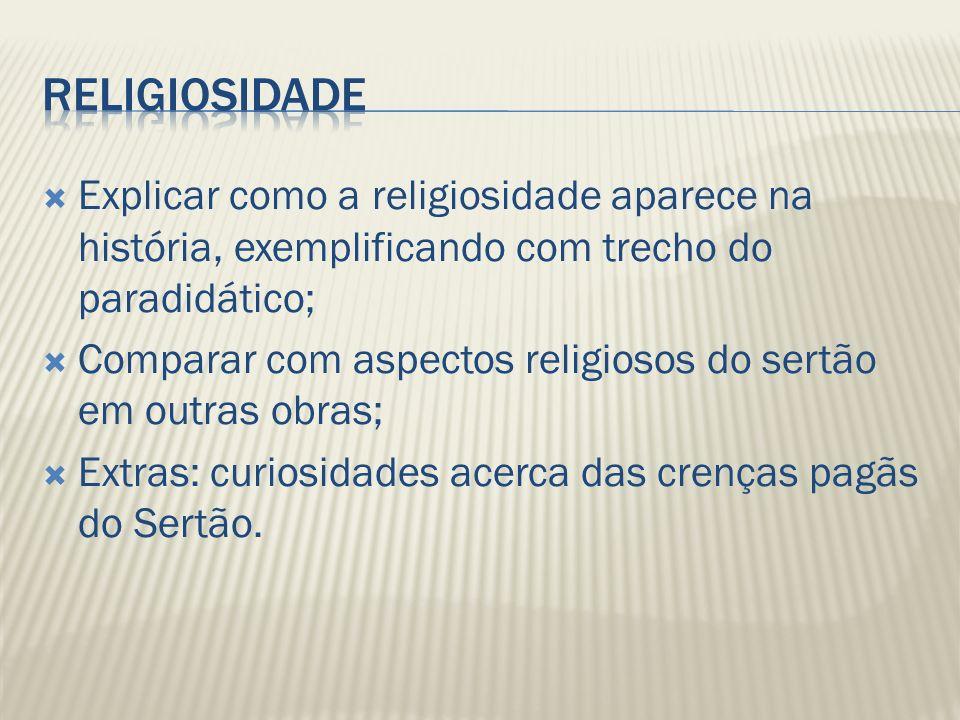 Religiosidade Explicar como a religiosidade aparece na história, exemplificando com trecho do paradidático;