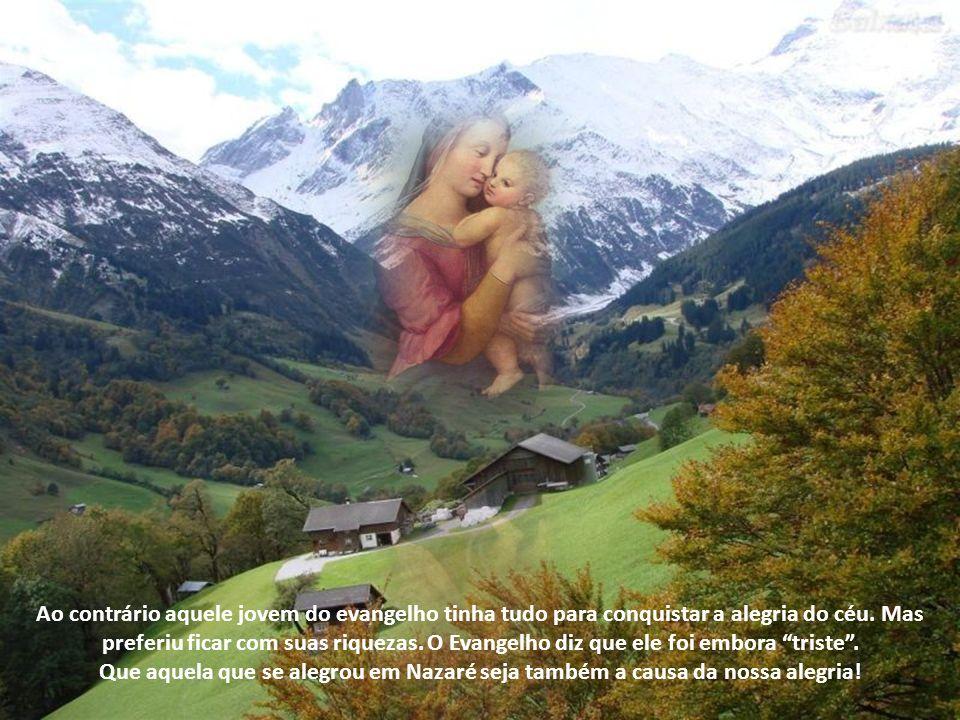 Ao contrário aquele jovem do evangelho tinha tudo para conquistar a alegria do céu. Mas preferiu ficar com suas riquezas. O Evangelho diz que ele foi embora triste .