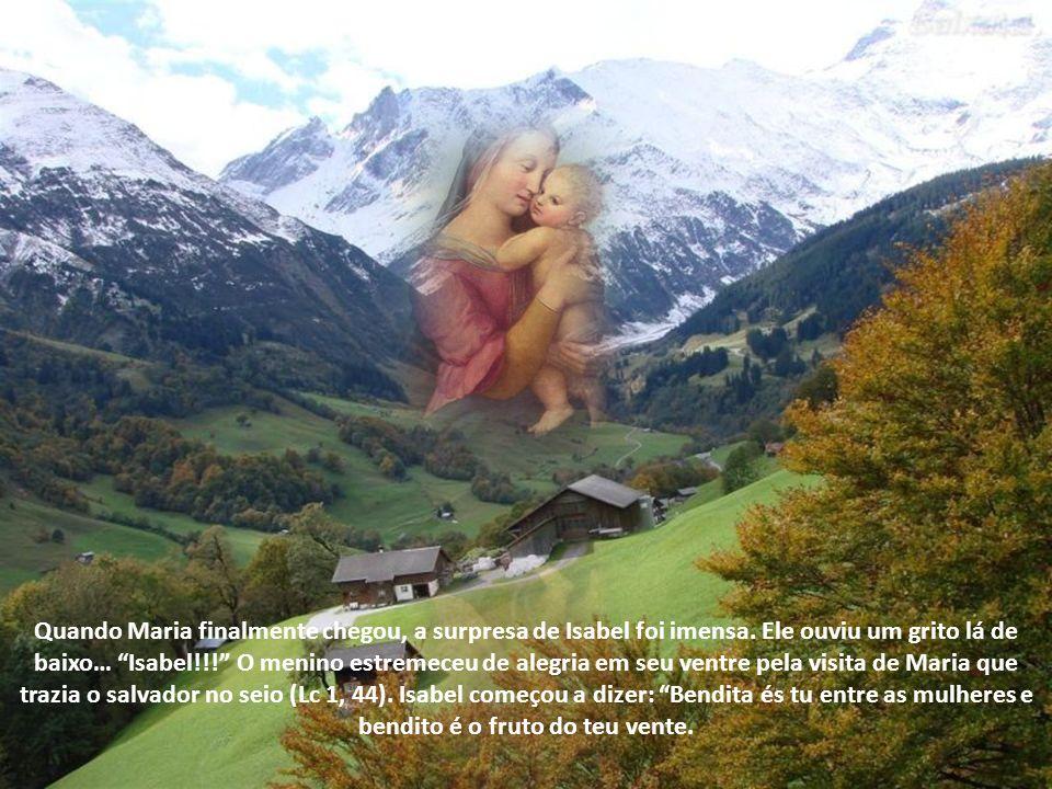 Quando Maria finalmente chegou, a surpresa de Isabel foi imensa