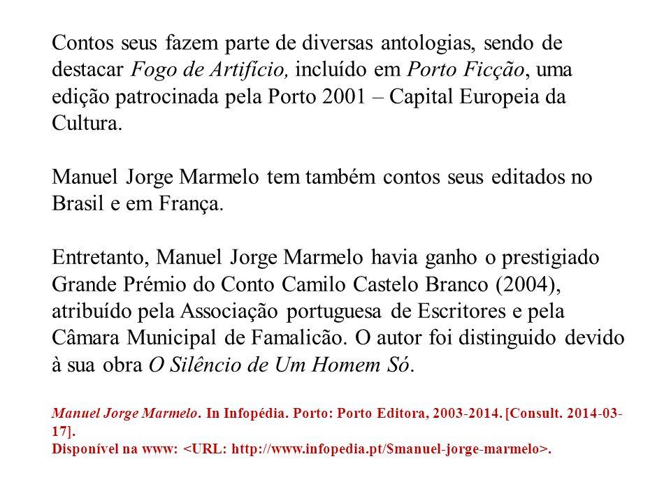 Contos seus fazem parte de diversas antologias, sendo de destacar Fogo de Artifício, incluído em Porto Ficção, uma edição patrocinada pela Porto 2001 – Capital Europeia da Cultura.