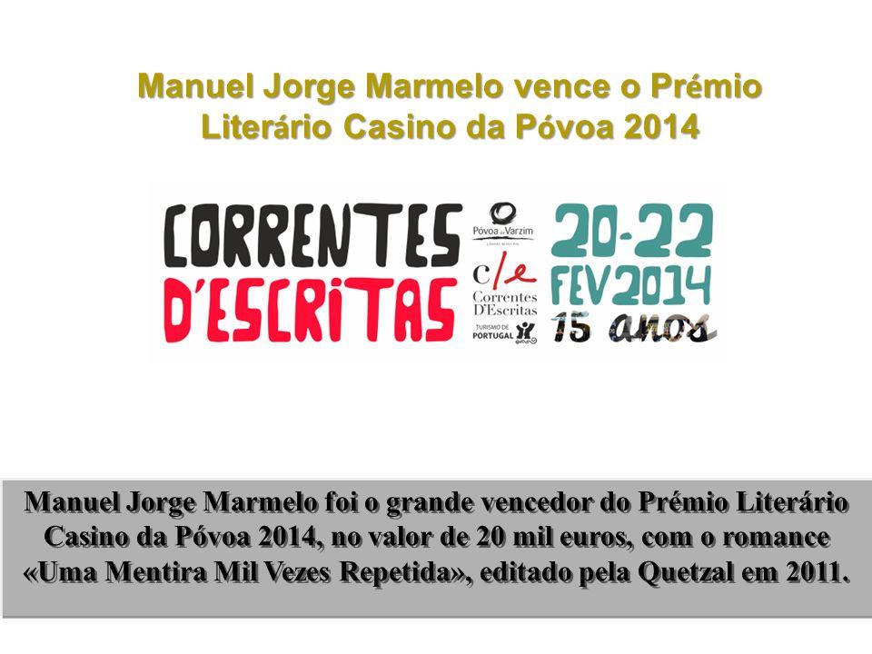 Manuel Jorge Marmelo vence o Prémio Literário Casino da Póvoa 2014