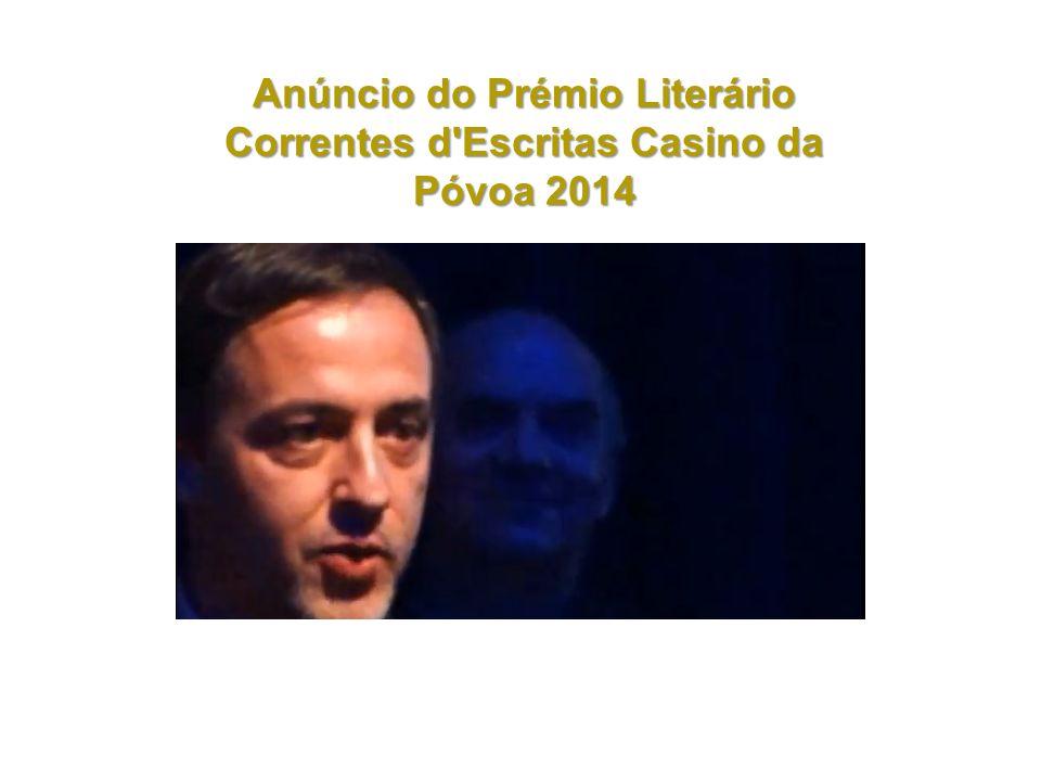 Anúncio do Prémio Literário Correntes d Escritas Casino da Póvoa 2014