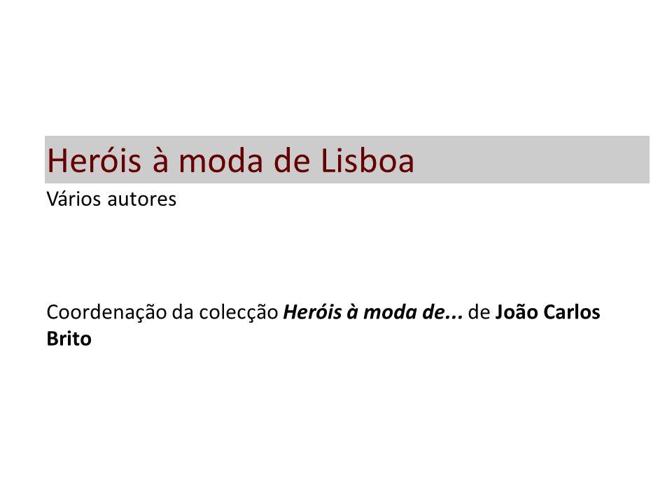Heróis à moda de Lisboa Vários autores