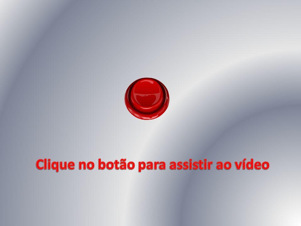 Clique no botão para assistir ao vídeo
