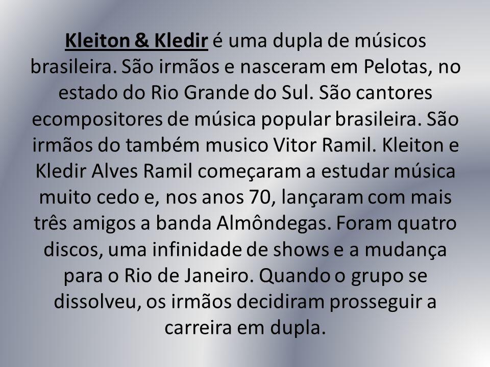 Kleiton & Kledir é uma dupla de músicos brasileira