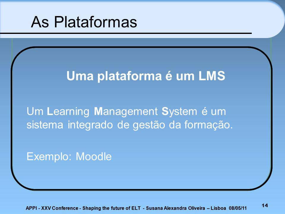 As Plataformas Uma plataforma é um LMS
