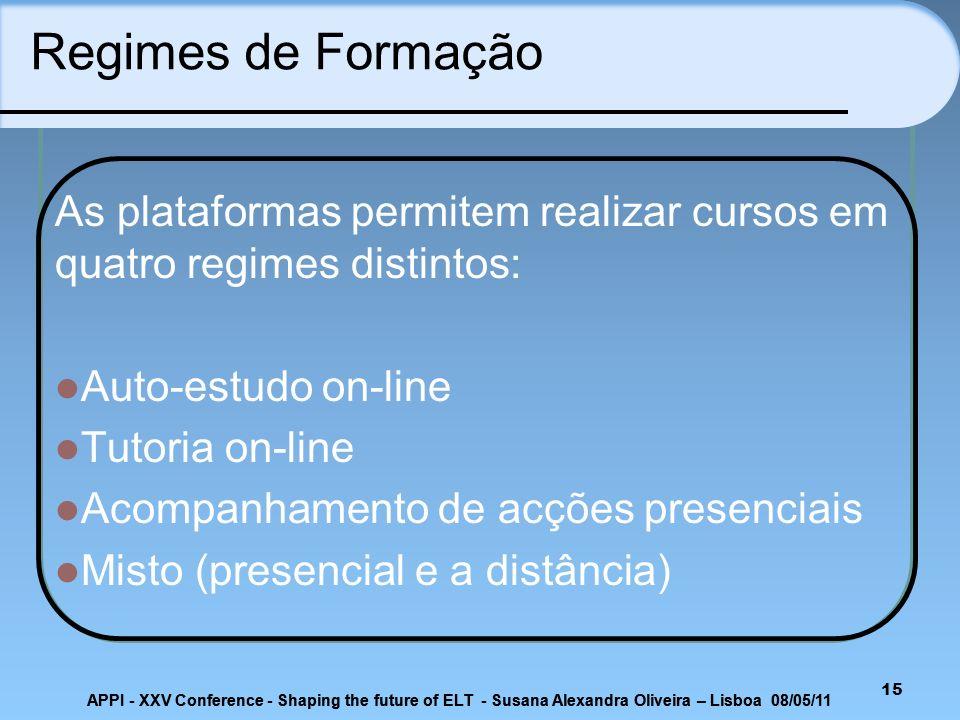Regimes de Formação As plataformas permitem realizar cursos em quatro regimes distintos: Auto-estudo on-line.