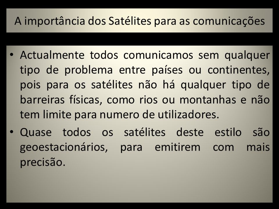 A importância dos Satélites para as comunicações