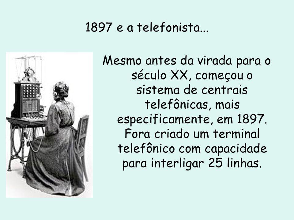 1897 e a telefonista...