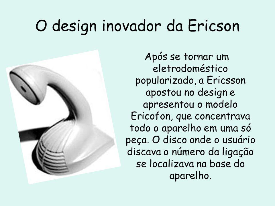 O design inovador da Ericson