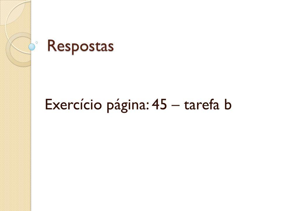 Exercício página: 45 – tarefa b