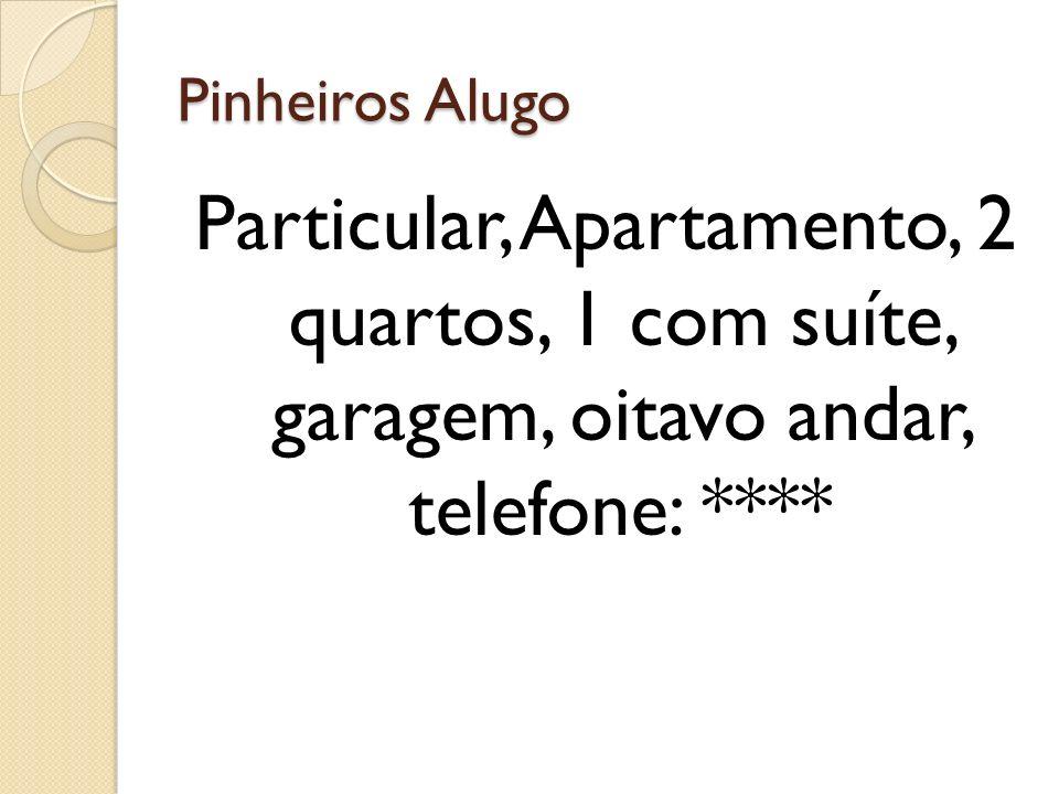Pinheiros Alugo Particular, Apartamento, 2 quartos, 1 com suíte, garagem, oitavo andar, telefone: ****