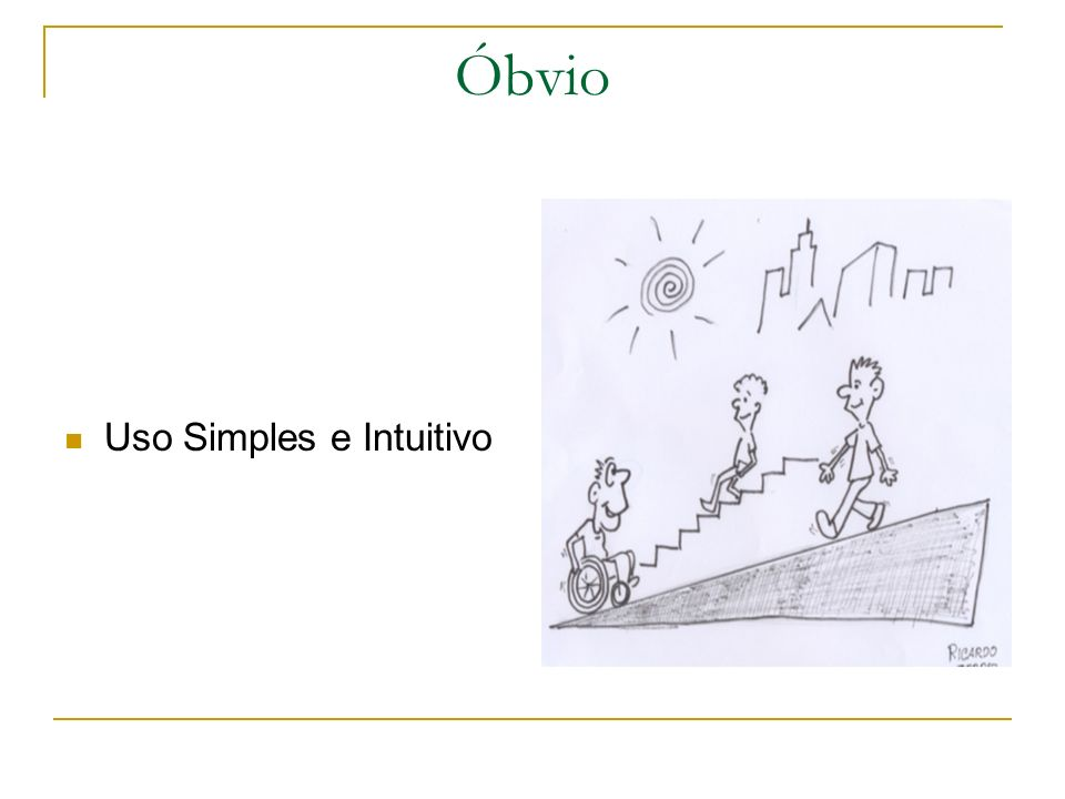 Óbvio Uso Simples e Intuitivo