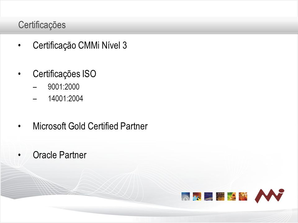 Certificação CMMi Nível 3 Certificações ISO