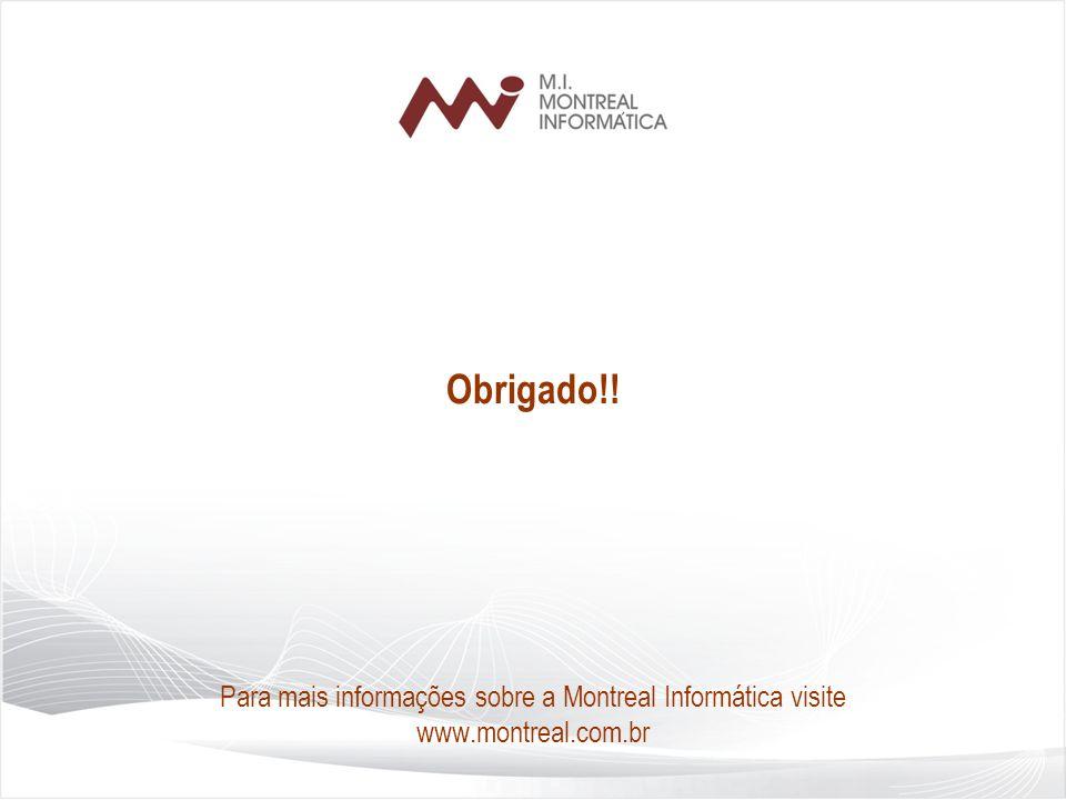 Obrigado!! Para mais informações sobre a Montreal Informática visite www.montreal.com.br 28