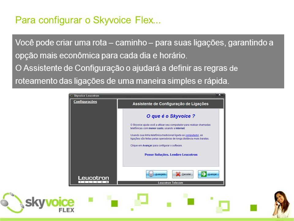 Para configurar o Skyvoice Flex...