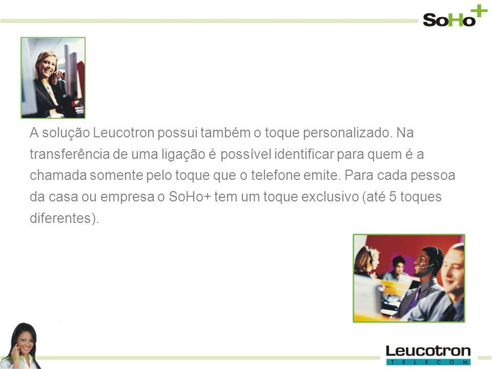 A solução Leucotron possui também o toque personalizado