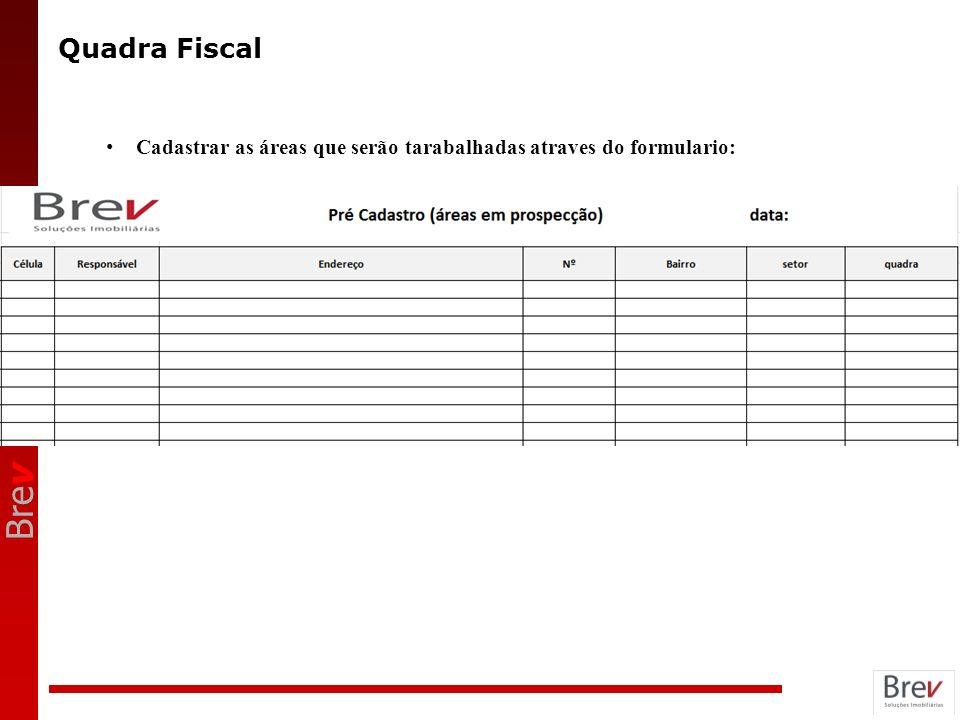 Quadra Fiscal Cadastrar as áreas que serão tarabalhadas atraves do formulario: ANOTAÇÕES 23