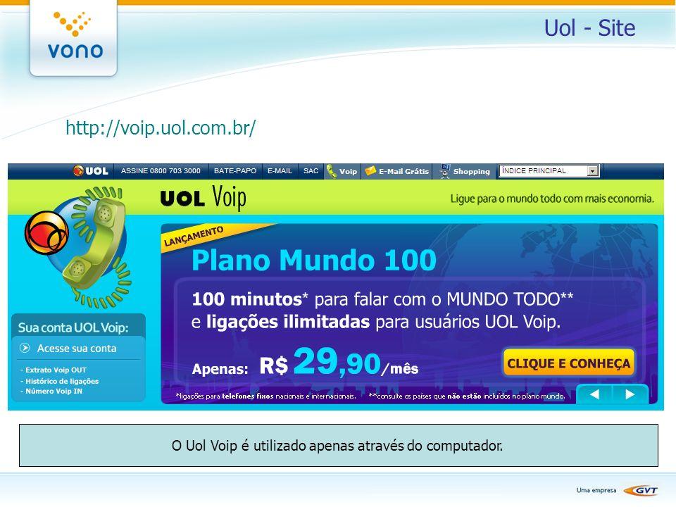 O Uol Voip é utilizado apenas através do computador.