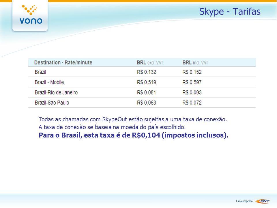Skype - Tarifas Todas as chamadas com SkypeOut estão sujeitas a uma taxa de conexão. A taxa de conexão se baseia na moeda do país escolhido.