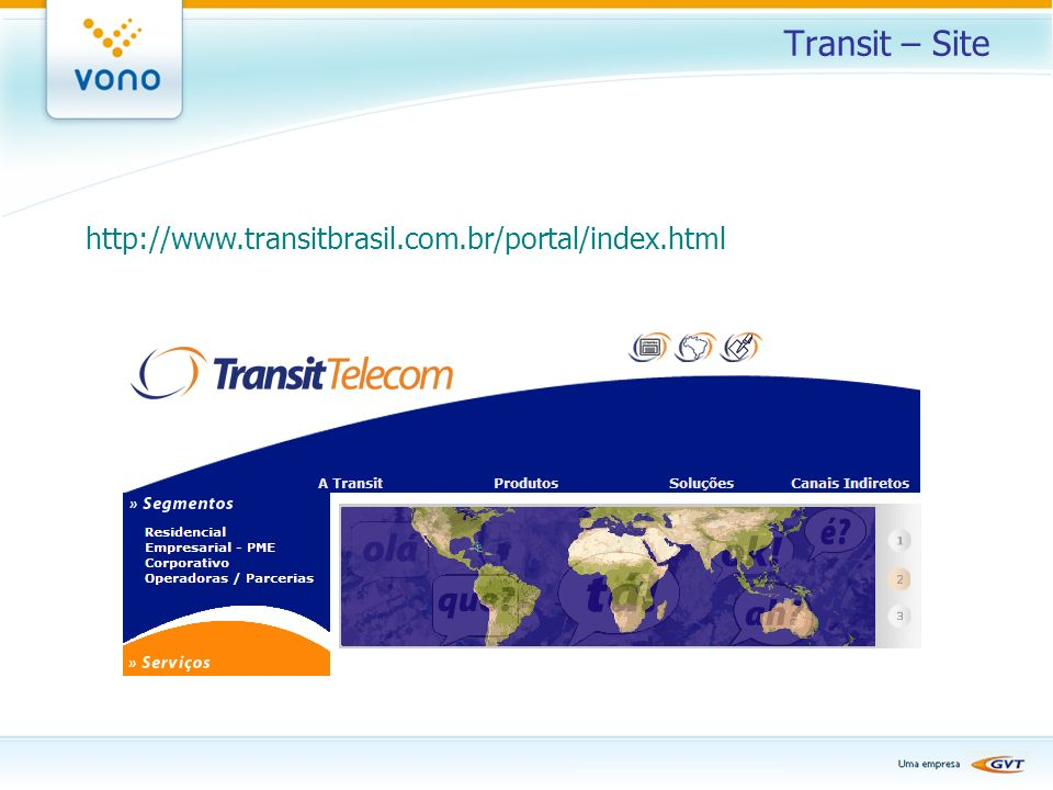 Transit – Site http://www.transitbrasil.com.br/portal/index.html