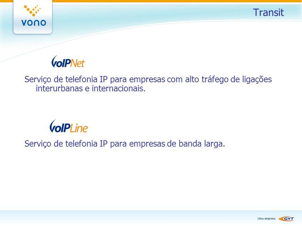 Transit Serviço de telefonia IP para empresas com alto tráfego de ligações interurbanas e internacionais.