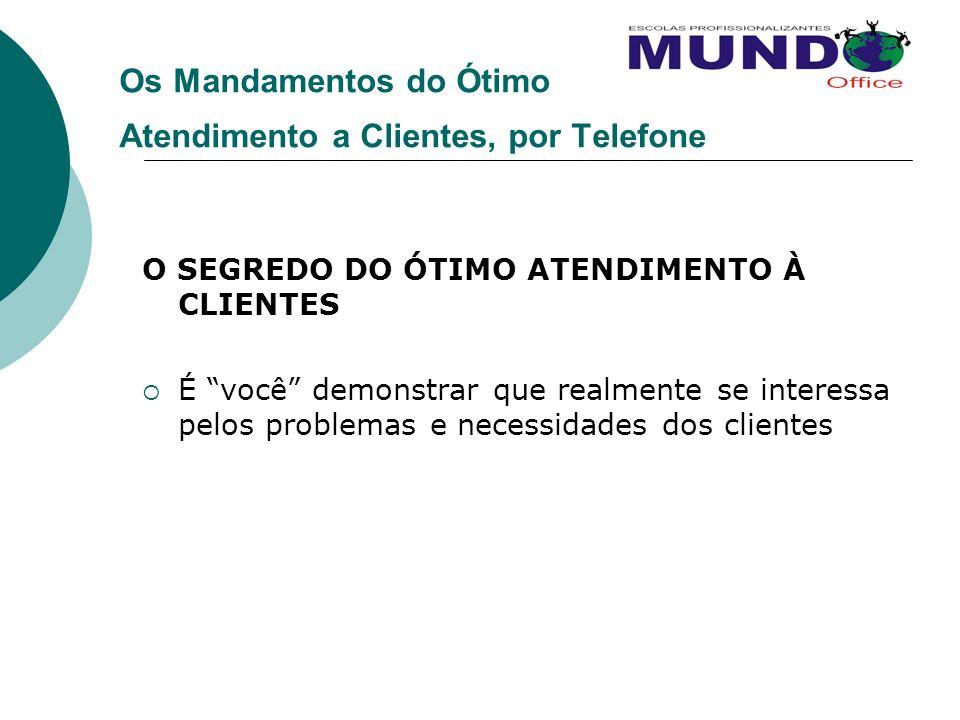 Os Mandamentos do Ótimo Atendimento a Clientes, por Telefone