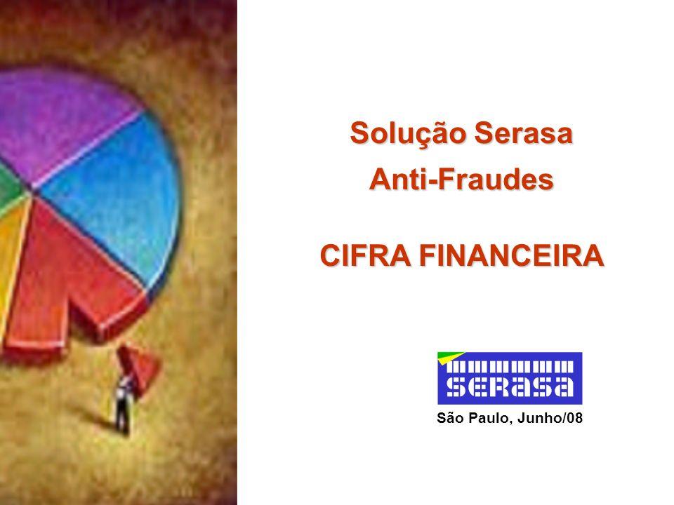 Solução Serasa Anti-Fraudes CIFRA FINANCEIRA