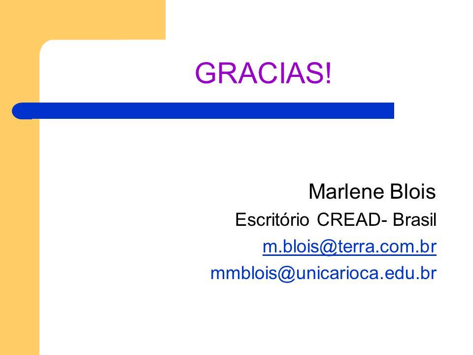 GRACIAS! Marlene Blois Escritório CREAD- Brasil m.blois@terra.com.br