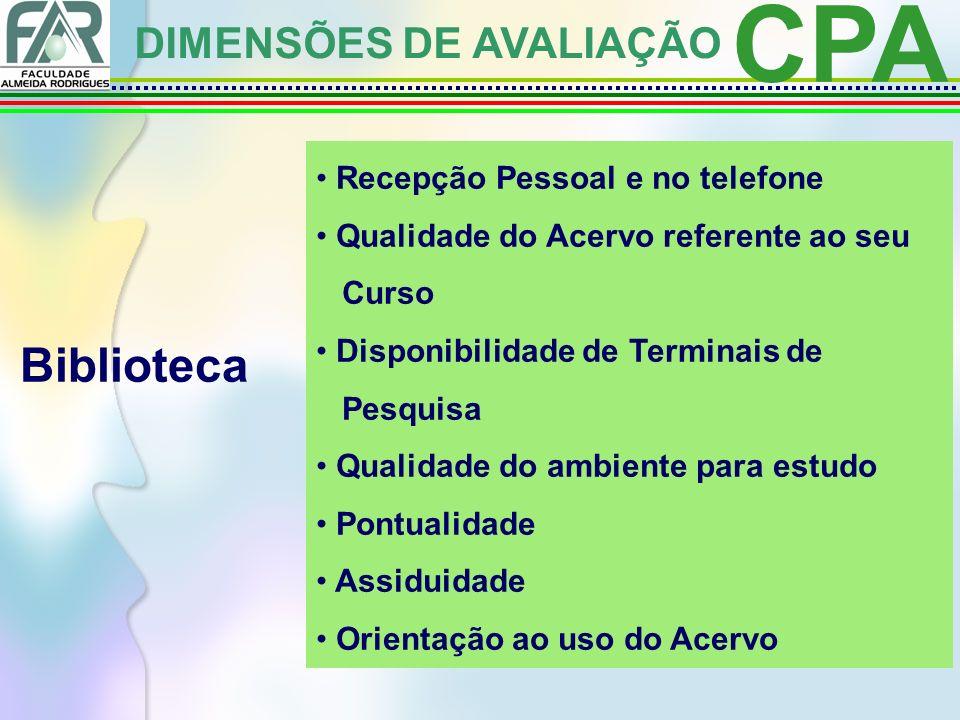 CPA Biblioteca DIMENSÕES DE AVALIAÇÃO Recepção Pessoal e no telefone