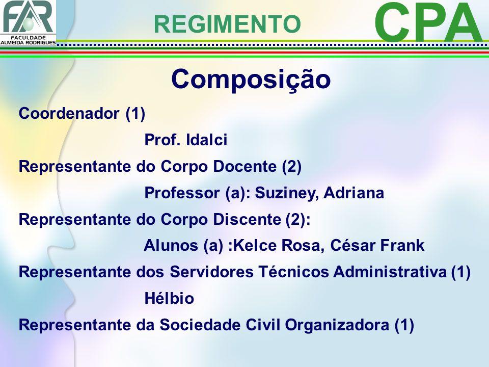 CPA Composição REGIMENTO Coordenador (1) Prof. Idalci