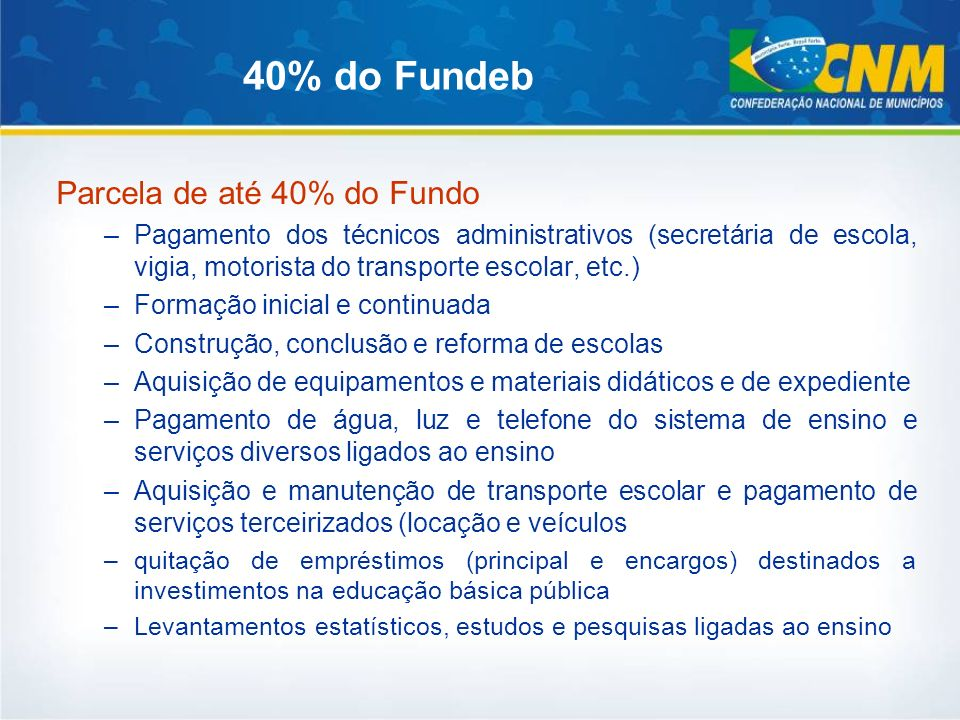 40% do Fundeb Parcela de até 40% do Fundo