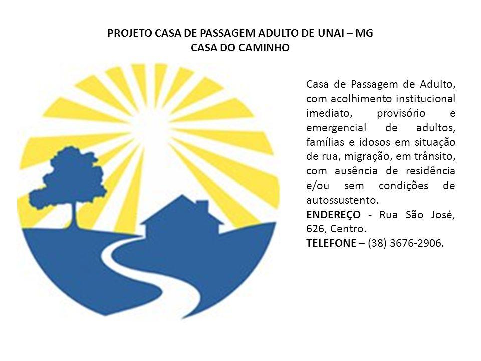 PROJETO CASA DE PASSAGEM ADULTO DE UNAI – MG