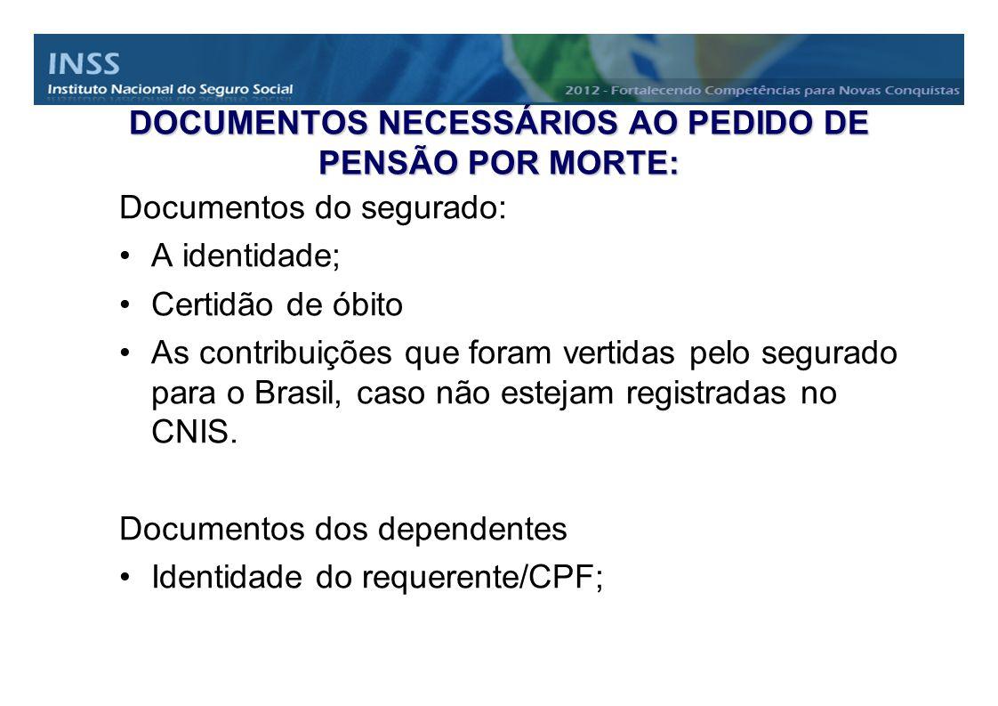 DOCUMENTOS NECESSÁRIOS AO PEDIDO DE PENSÃO POR MORTE: