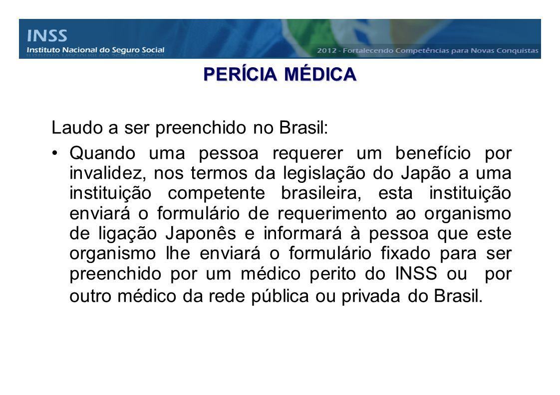 PERÍCIA MÉDICA Laudo a ser preenchido no Brasil: