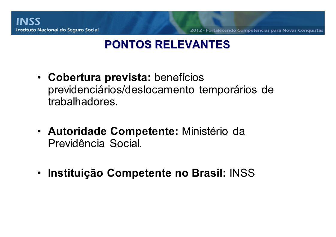 PONTOS RELEVANTES Cobertura prevista: benefícios previdenciários/deslocamento temporários de trabalhadores.